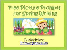 Classroom Freebies: Picture Prompts for Your Spring Writing Centers