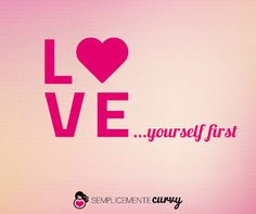 Love...yourself first