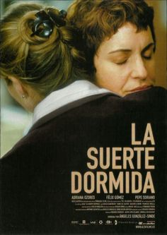 La suerte dormida (2003) de Ángeles González Sinde - tt0382321
