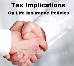 Tax Implications On Life Insurance Policies