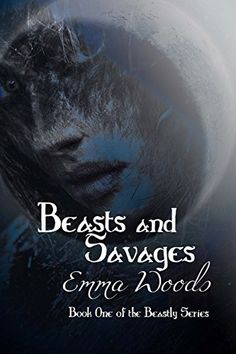 Beasts and Savages (The Beastly Series) (Volume 1) by Emma Woods http://www.amazon.com/dp/1517123844/ref=cm_sw_r_pi_dp_Q6vdwb0PCA3C5