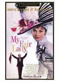My Fair Lady....and yes I love musicals.