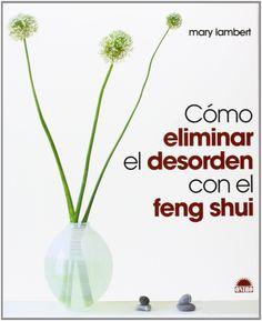 Libro de Feng Shui orientado al mantenimiento del orden en la oficina y la casa, con el fin de mejorar el flujo de energía, y de este modo mejorar la salud, incrementar la prosperidad y el éxito personal