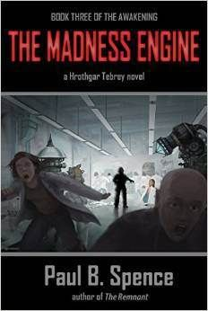 Dab of Darkness: Interview: Paul B. Spence, author of The Madness Engine