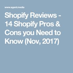 Shopify Reviews - 14 Shopify Pros & Cons you Need to Know (Nov, 2017)
