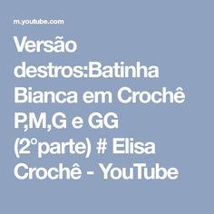 Versão destros:Batinha Bianca em Crochê P,M,G e GG (2°parte) # Elisa Crochê - YouTube