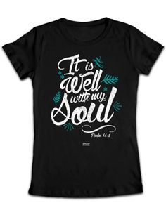 It is Well Missy T-Shirt - Christian Fashion Gifts Christian Tee Shirts, Christian Clothing, Christian Apparel, Christian Dior, Cool Tees, Cute Shirts, Junior Shirts, Shirts With Sayings, Fasion