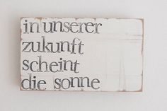 """mit motivierendem Text / wooden wall decoration, text """"my future is going to be sunny"""", motivational quote by iopla via Holzplatte mit motivierendem Text / wooden wall decoration, text """"my future is going to be sunny"""", motivational quote by iopla via Wooden Wall Decor, Wooden Walls, Prego, Baby Name Signs, More Than Words, Statements, Text Me, True Words, Positive Thoughts"""