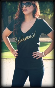 Gold and Black bridesmaid shirt, so cute and trendy....perfect for the Bridesmaids!