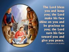 The Lord bless you and keep you, the Lord make his face shine on you and be gracious to you, the Lord turn his face toward you and give you peace.