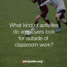 what kinds of activities outside of classroom work are employers