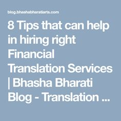 8 Tips that can help in hiring right Financial Translation Services | Bhasha Bharati Blog - Translation Services