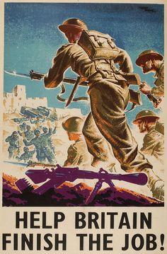 Help Britain Finish the Job! #WWII propaganda posters