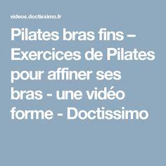 Pilates bras fins – Exercices de Pilates pour affiner ses bras - une vidéo forme - Doctissimo