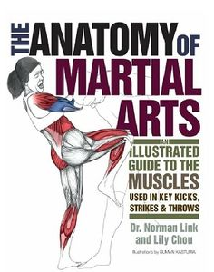 The Anatomy of Martial Arts: An Illustrated Guide to the Muscles Used for Each Strike, Kick, and Throw: Norman Link, Lily Chou, Suman Kasturia Martial Arts Moves, Self Defense Martial Arts, Martial Arts Workout, Martial Arts Training, Mixed Martial Arts, Taekwondo Training, Kung Fu Martial Arts, Mma Training, Boxing Workout