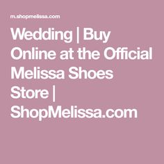 Wedding | Buy Online at the Official Melissa Shoes Store | ShopMelissa.com