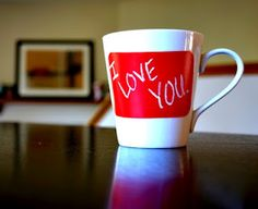 Say I love you in a new fun way! Write it on your coffee mug!  #DIY #relationships