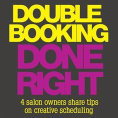 Double-booking clients... the right way!