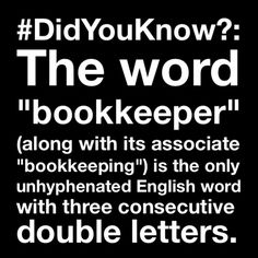"""#DidYouKnow?: The word """"#bookkeeper"""" (along with its associate """"bookkeeping"""") is the only unhyphenated English #word with three consecutive #double letters."""