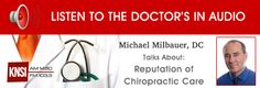 Some see chiropractic care at one end of the spectrum or the other: they do nothing, or they cure everything. This week Dr. Michael Milbauer explains the reputation and power of chiropractors.