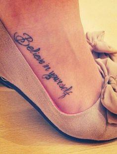 Believe In Yourself Tattoo On Foot Like the b romantic believe in ...
