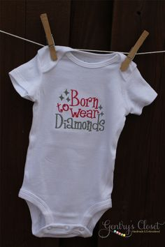 Baby girl onesie - Born to Wear Diamonds - Embroidered Infant Bodysuit Outfit. Pink and Silver. Handmade.. $18.00, via Etsy.
