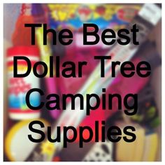 A Glamping We Will Go! Best list of camping supplies from the Dollar Tree or any other dollar store if you're camping with kids or toddlers