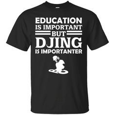 Hi everybody!   Education Is Important But DJing Is Importanter Funny DJ Gift T-Shirt https://lunartee.com/product/education-is-important-but-djing-is-importanter-funny-dj-gift-t-shirt/  #EducationIsImportantButDJingIsImportanterFunnyDJGiftTShirt  #Educat
