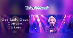 Get Lady Gaga Concert Tickets at #TicketNetwork   #Fun#Enjoy #Celebrity #LadaGaga #Concert