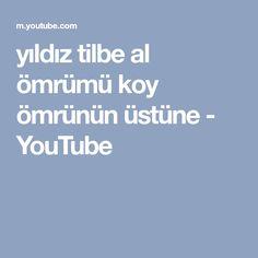 yıldız tilbe al ömrümü koy ömrünün üstüne - YouTube