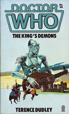 Doctor Who Paperback, The King's Demons by Terence Dudley, Number 108 in the Doctor Who Library, A Target Book, Copyright 1986 Dr Who Books, Doctor Who Books, Demon Book, Fifth Doctor, Dr Book, Peter Davison, Science Fiction Art, Best Selling Books, Sci Fi