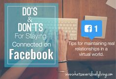 Facebook can be a good way to connect, but how do we not let it  replace our real relationships? Here are a few tips for keeping it real in a virtual world.