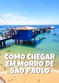 Como Chegar em Morro de São Paulo: confira as opções de transfer mar e terra para chegar na ilha de Tinharé, na Costa do Dendê da Bahia
