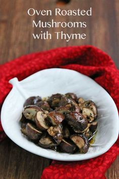 Oven Roasted Mushrooms with Thyme  #Superfood #Powerfood #Vegan #Vegetarian
