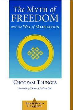 The Myth of Freedom (Shambhala Classics): CHOGYAM TRUNGPA: 9781570629334…