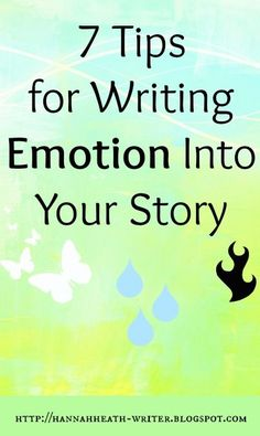 Hannah Heath: 7 Tips for Writing Emotion Into Your Story