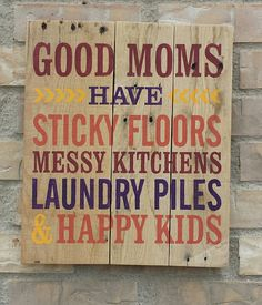 Good Moms Have Sticky Floors Messy Kitchens by PurpleMountainDecor