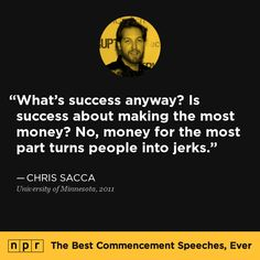 Chris Sacca, 2011. From NPR's The Best Commencement Speeches, Ever.