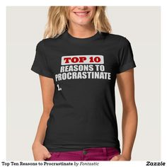 Top Ten Reasons to Procrastinate Fine Jersey T-Shirt