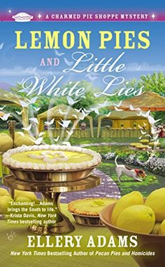 Lemon Pies and Little White Lies (A Charmed Pie Shoppe Mystery) by Ellery Adams--can't wait to read this one.