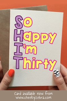 This Hilarious Happy 30th Birthday Card Is Perfect For The Female In Your Life Turning 30 Humor Based Guaranteed To Make Her Laugh Year