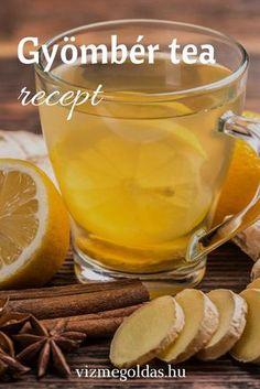 Természet patikája - A legfinomabb és legegészségesebb gyömbér tea készítése házilag