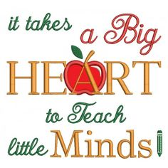 It Takes a Big Heart to Teach Little Minds School Applique Machine Embroidery Digitized Design Pattern Embroidery Files, Cross Stitch Embroidery, Machine Embroidery Designs, Design Quotes, Teacher Appreciation, Metal Stamping, Pattern Design, Take That, Mindfulness