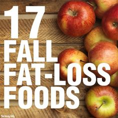It's getting colder, so it's time to change up the menu! Here are 17 Fall Fat-Loss Foods that'll help keep you on track this season.