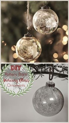 from Gardners 2 Bergers:  DIY ∙Pottery Barn∙ Mercury Glass Ornaments