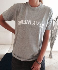 """Very popular on sites like Tumblr and blogs! For sale we have these great """"STAY WEIRD"""" T Shirt Unisex. Please take note that only the t-shirts are for sale. Welcome to Stupid Style shop :) Small 18"""""""