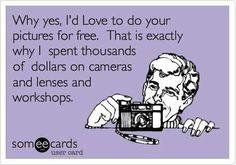 Said No Photographer Ever!!