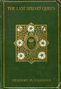 The Last Stuart Queen by Herbert M. Vaughan (1911)