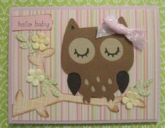 Cricut Owl Baby Card - Perfect for Baby Shower, Baby Announcement, or Welcome Baby card.   All of the little extras are awesome!