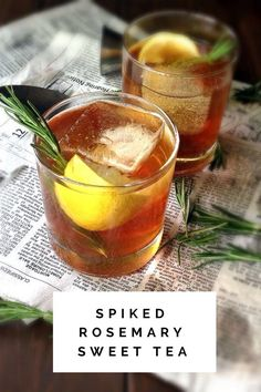 SPIKED ROSEMARY SWEET TEA Even though April lived up to its reputation for precipitation, the end of May has become incredibly soggy as well. I've used all this time indoors as an excuse to conjure up a new cocktail recipe! Care to imbibe with me? With